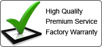 High Quality, Premium Service, Factory Warranty